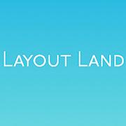 Layout Land