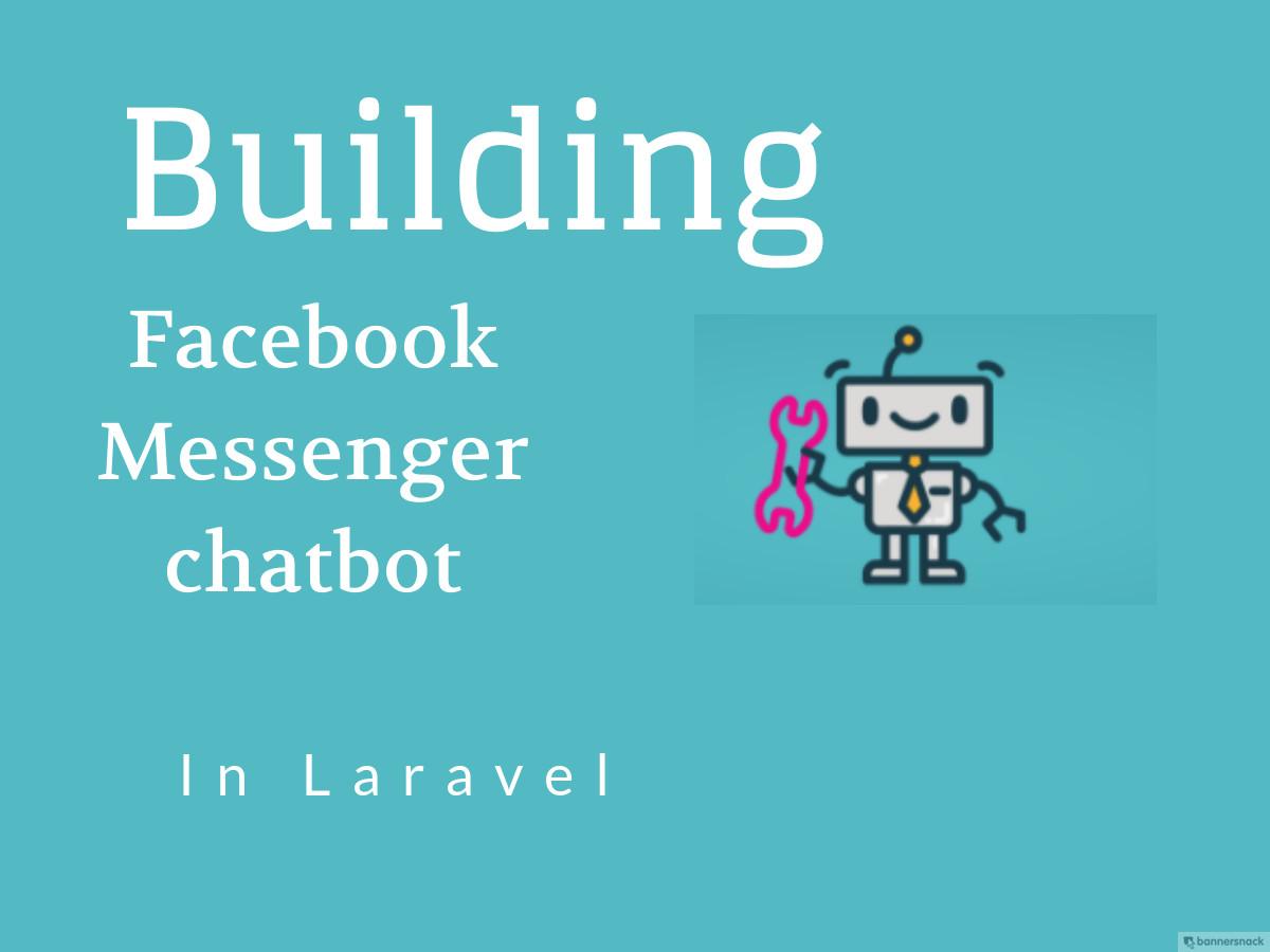 Building a Facebook Messenger chatbot in Laravel