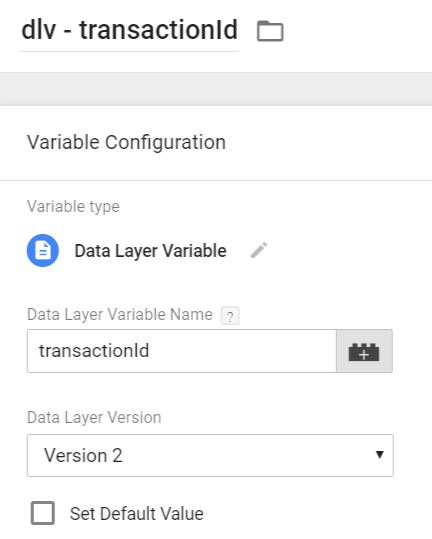 Transaction ID - Data layer Variable