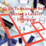 8 Tips to Hire Laravel Developer for Your Web Project