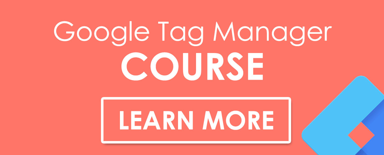 Google Tag Manager Course - Learn More