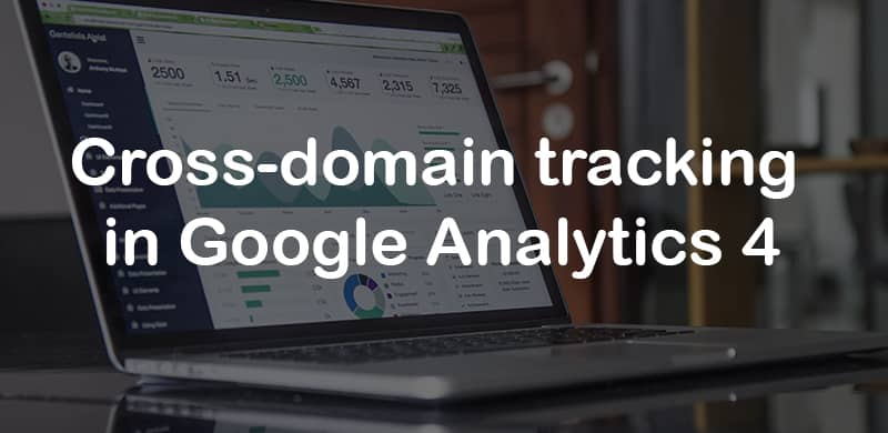 Cross-domain tracking in Google Analytics 4