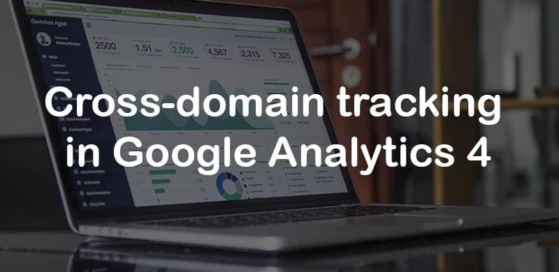 Cross-domain tracking in Google Analytics 4