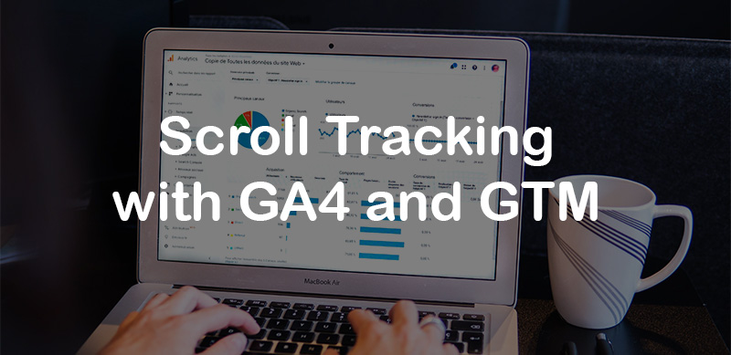 Scroll tracking with Google Analytics 4 and Google Tag Manager
