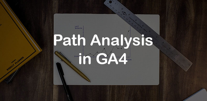 How to do Path Analysis in Google Analytics 4